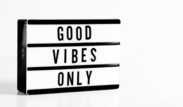 Not Getting What You Want is partly because you are having good vibes