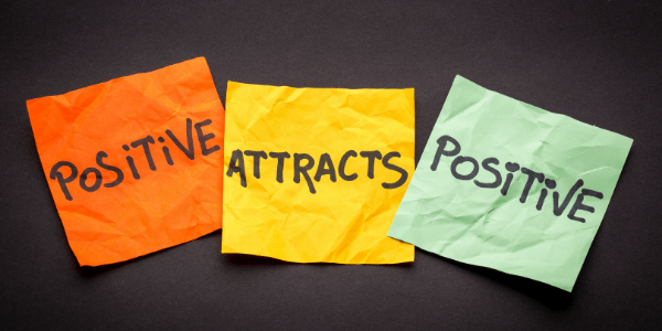 Law of Attraction, Positive Attracts Positive